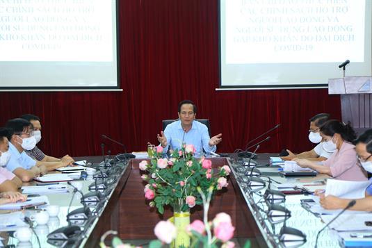 Đẩy nhanh tiến độ triển khai các chính sách hỗ trợ NLĐ và NSDLĐ gặp khó khăn do đại dịch COVID-19